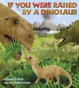 If you were raised by a dino